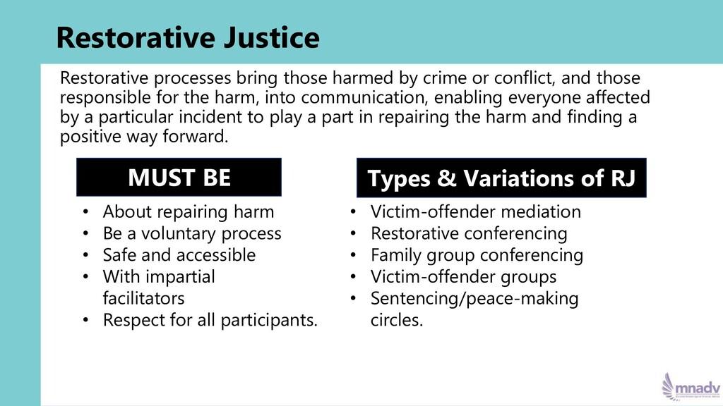 Restorative Justice Restorative processes bring...