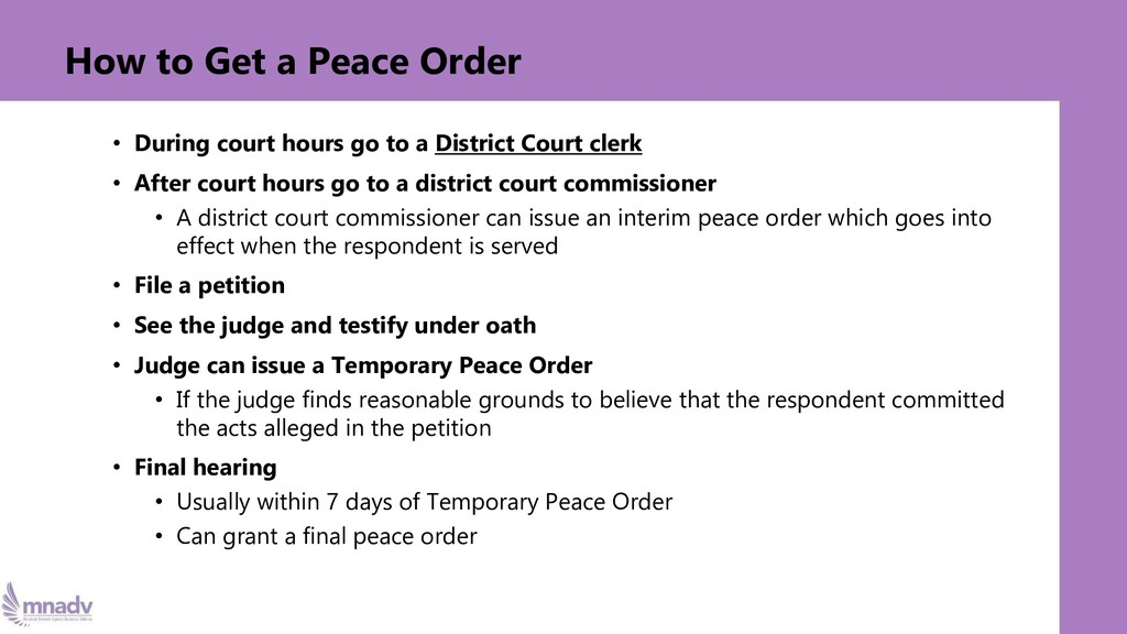 How to Get a Peace Order • During court hours g...