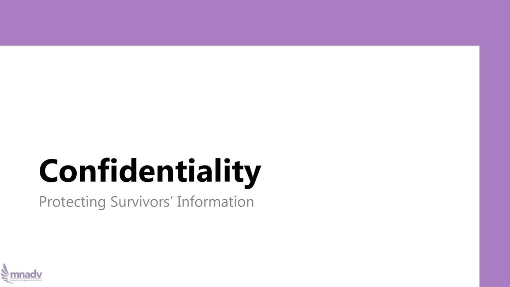 Confidentiality Protecting Survivors' Informati...
