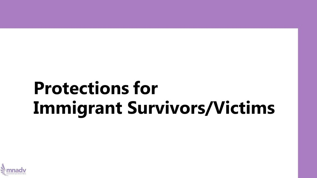 Protections for Immigrant Survivors/Victims