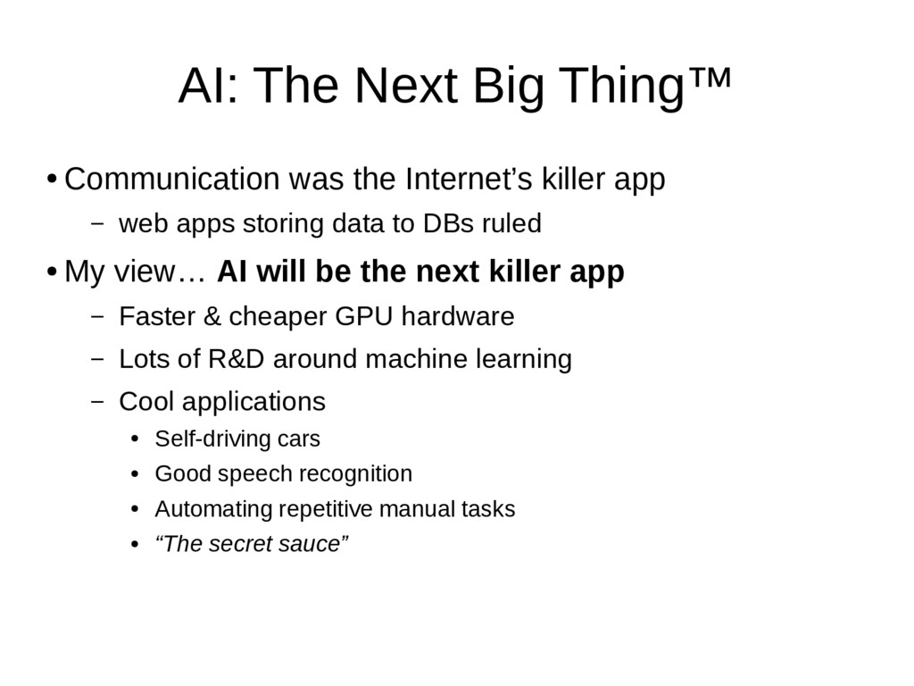 AI: The Next Big Thing™ ● Communication was the...