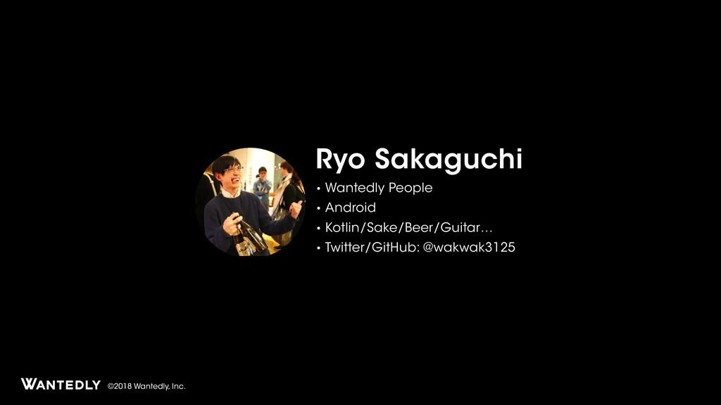 ©2018 Wantedly, Inc. Ryo Sakaguchi • Wantedly P...