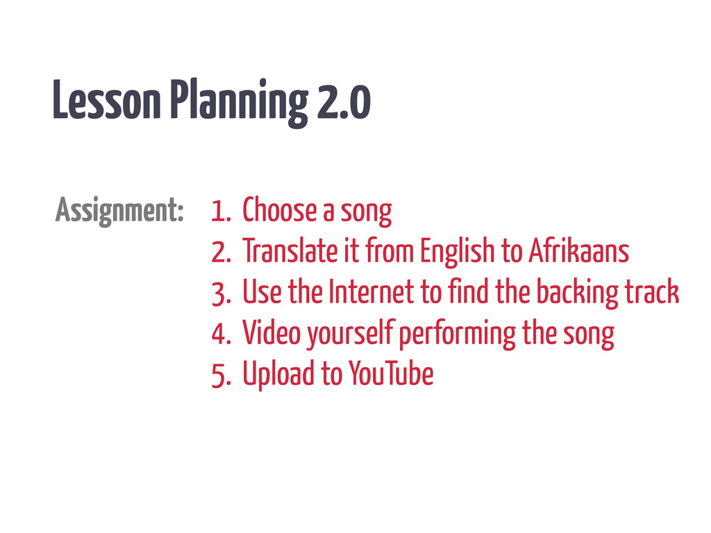 Lesson Planning 2.0 Assignment: 1. Choose a son...
