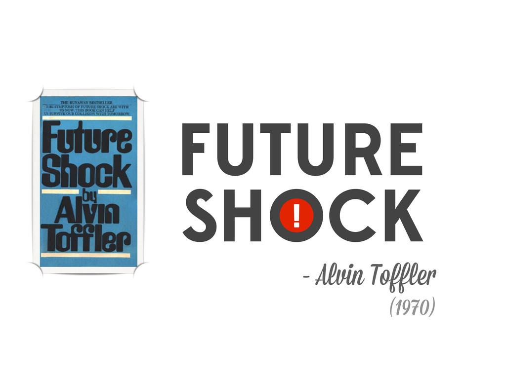 FUTURE SHOCK - Alvin Toffler (1970)