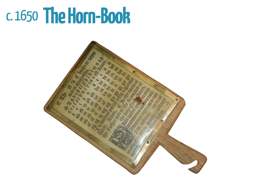 c. 1650 The Horn-Book