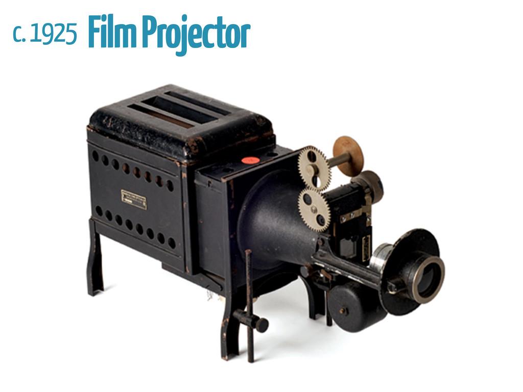 c. 1925 Film Projector