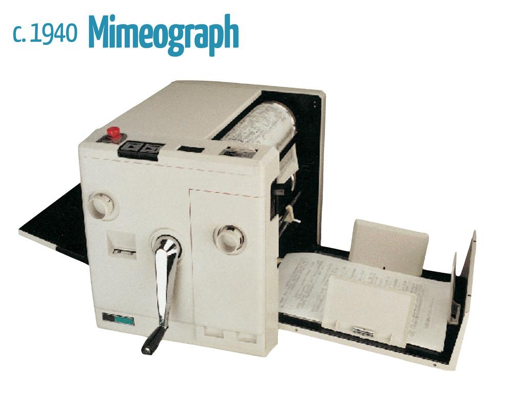 c. 1940 Mimeograph