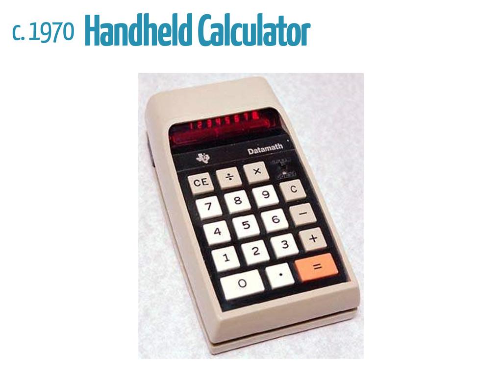 c. 1970 Handheld Calculator
