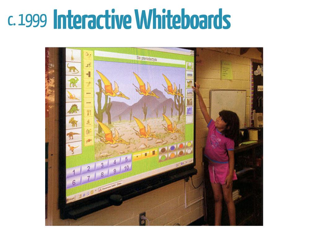c. 1999 Interactive Whiteboards