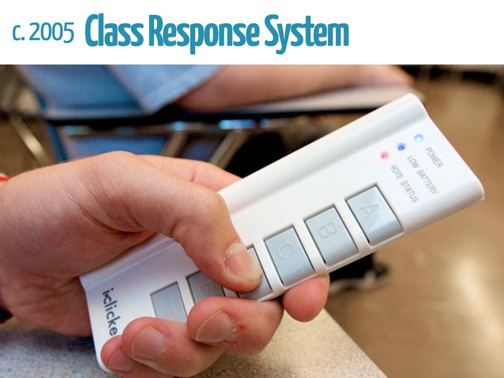 c. 2005 Class Response System