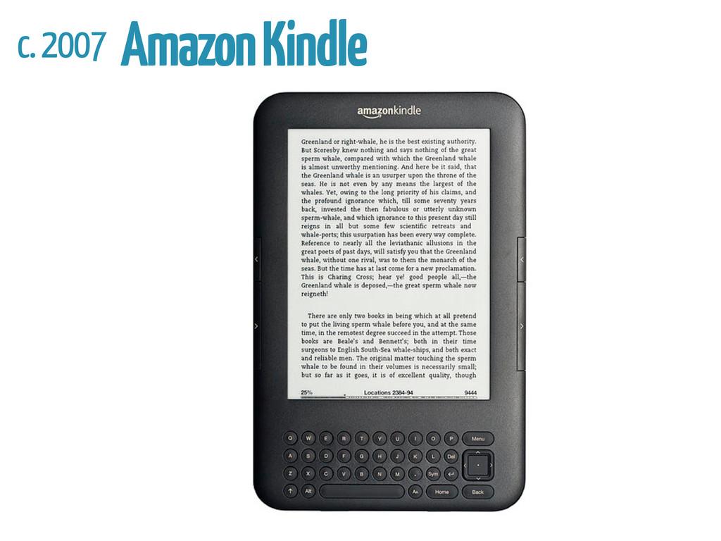 c. 2007 Amazon Kindle