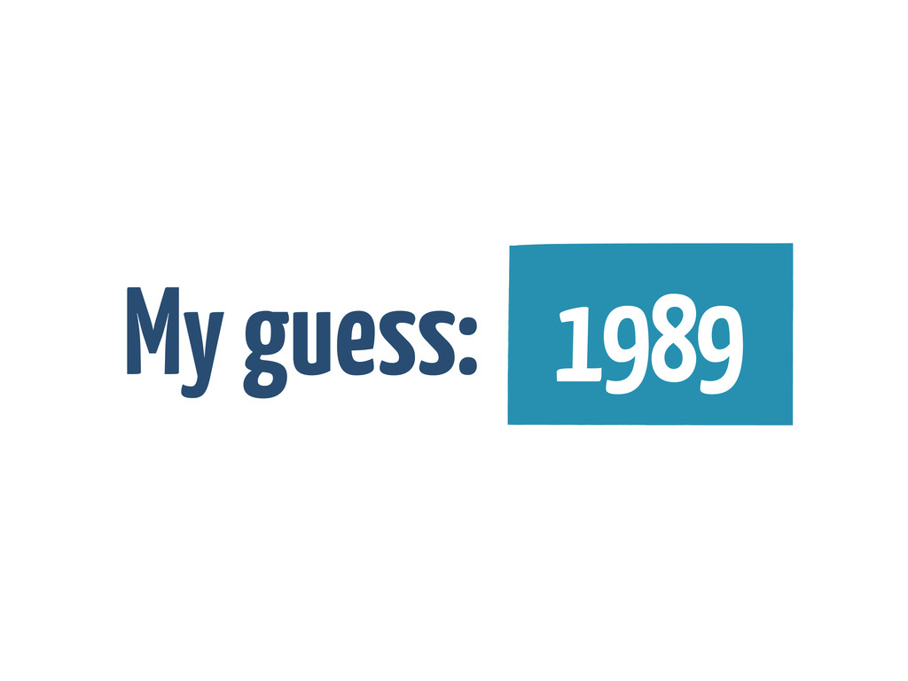 My guess: 1989