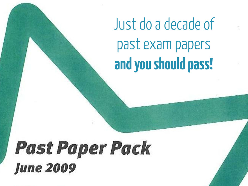 Just do a decade of past exam papers and you sh...