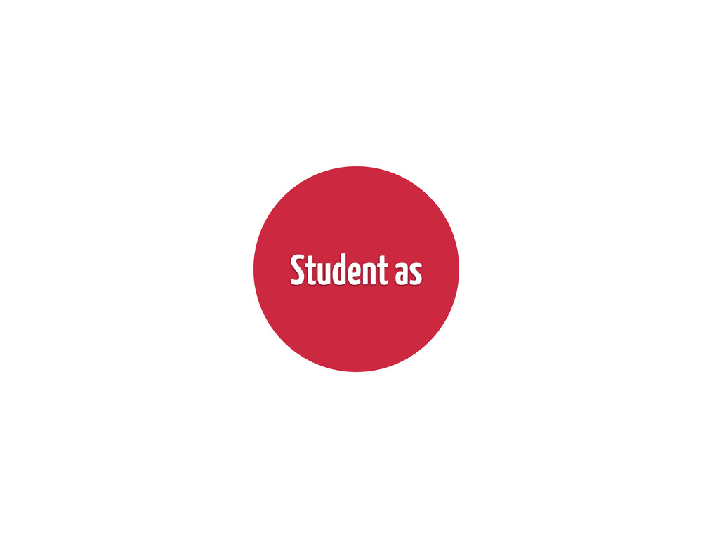 Student as