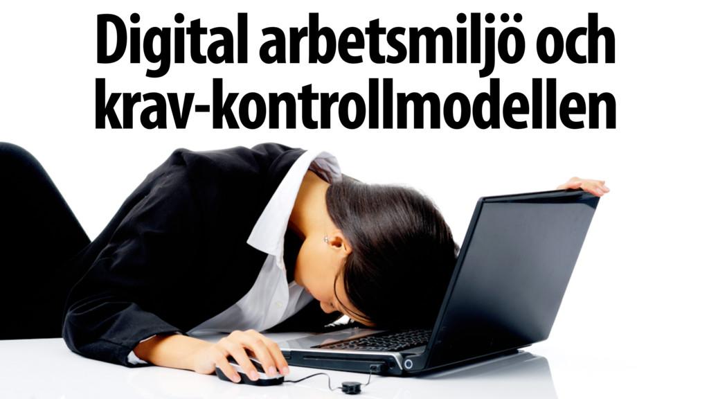 Digital arbetsmiljö och  krav-kontrollmodellen
