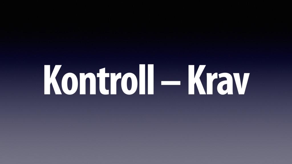 Kontroll – Krav