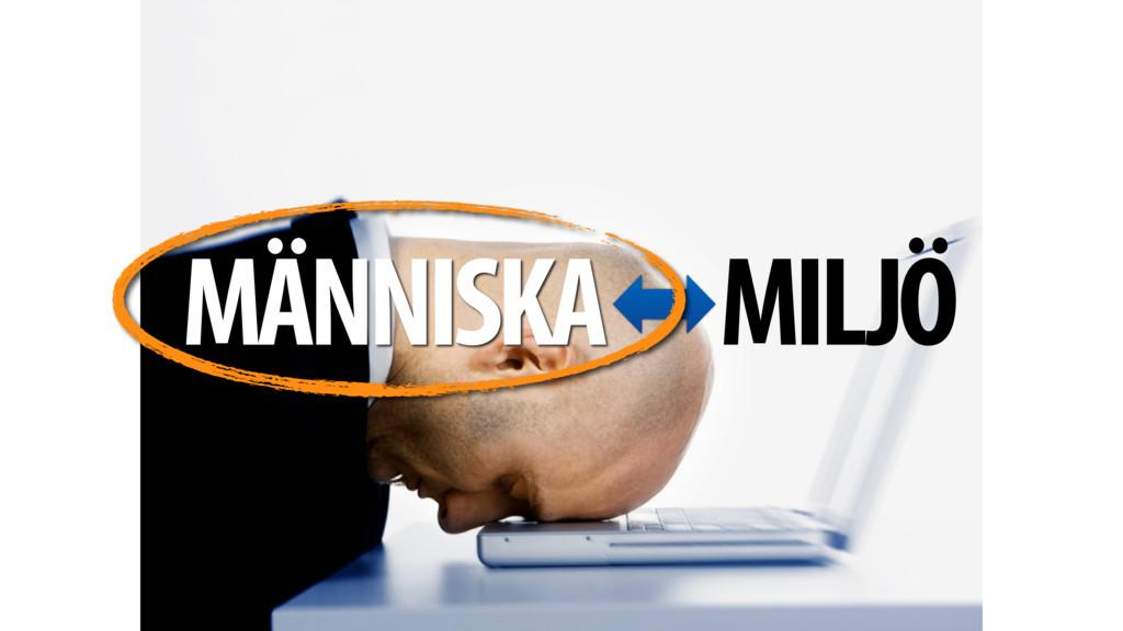 MÄNNISKA MILJÖ