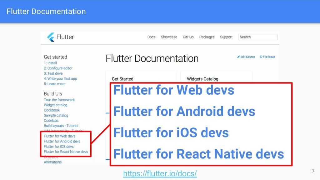 Flutter Documentation 17 https://flutter.io/doc...