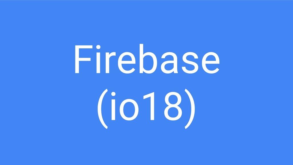 Firebase (io18)