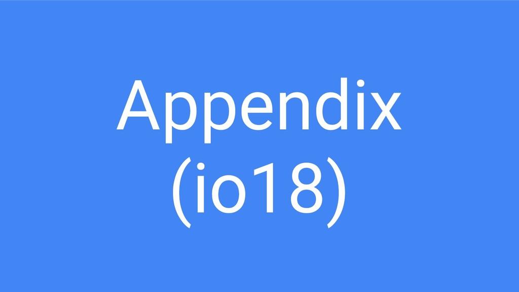 Appendix (io18)