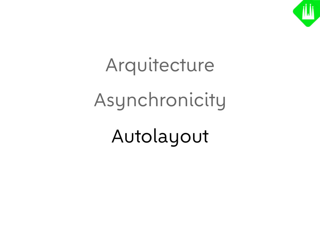 Arquitecture Asynchronicity Autolayout