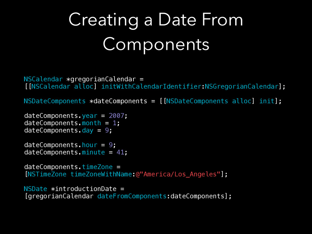 Creating a Date From Components NSCalendar *gre...
