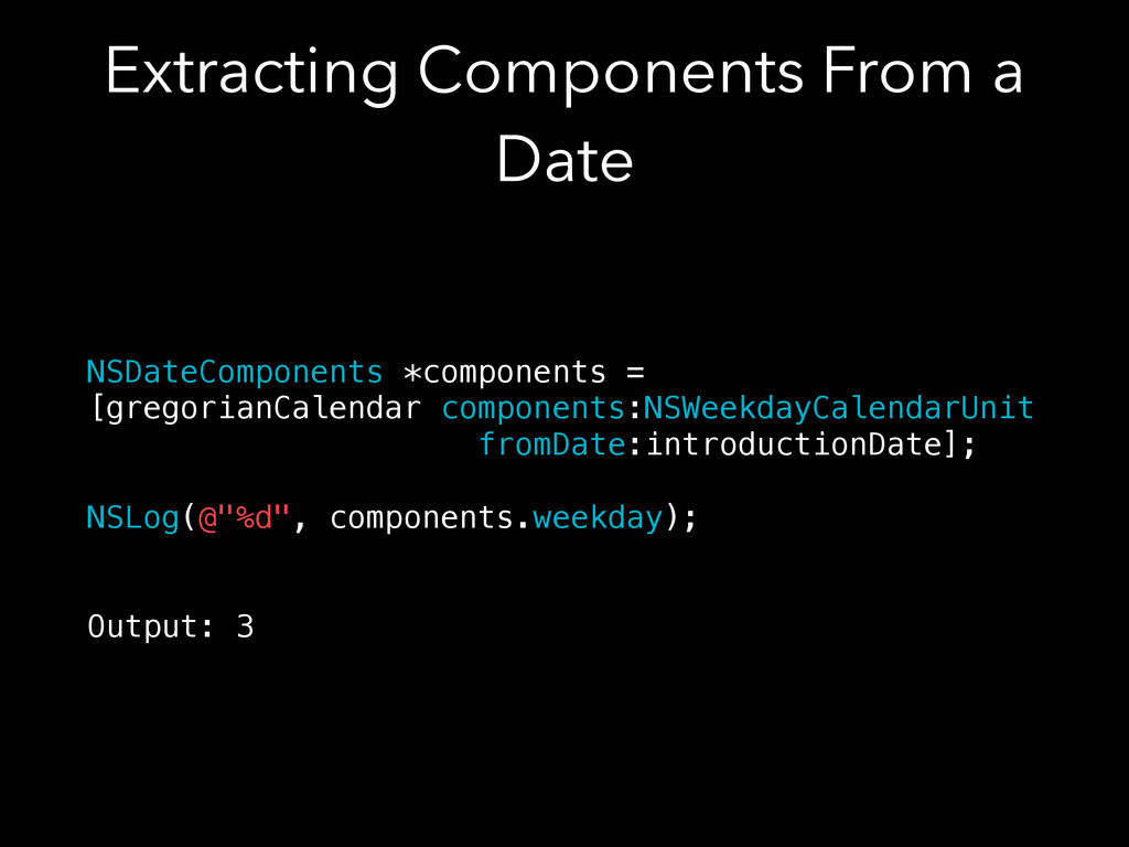 Extracting Components From a Date NSDateCompone...
