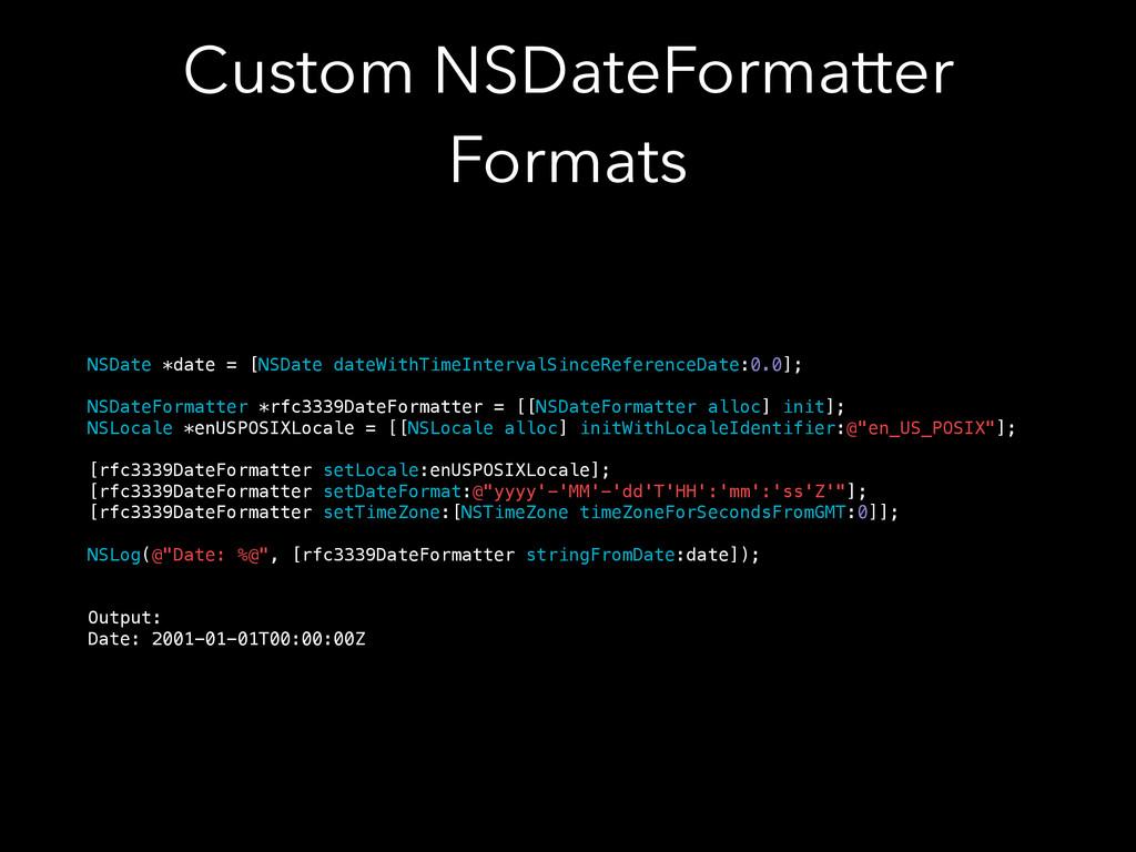 Custom NSDateFormatter Formats NSDate *date = [...