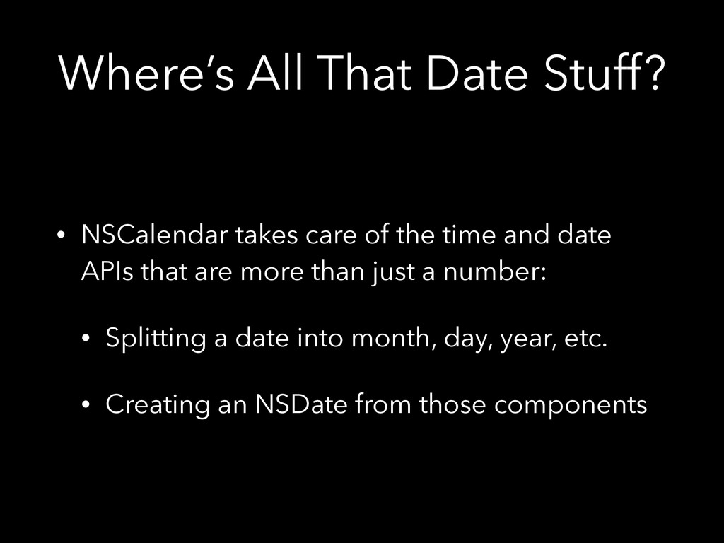 Where's All That Date Stuff? • NSCalendar takes...