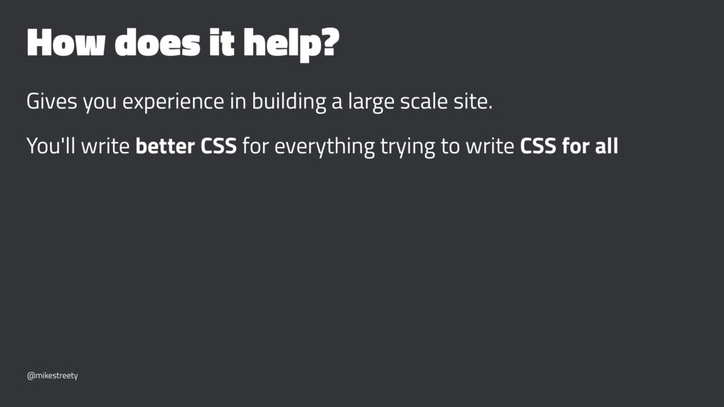 How does it help? Gives you experience in build...