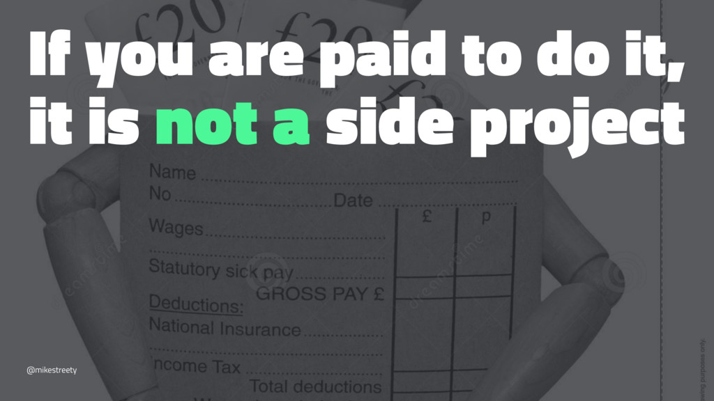 If you are paid to do it, it is not a side proj...