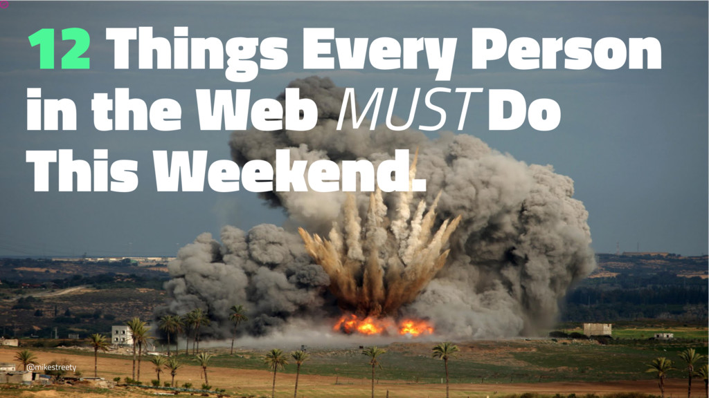 12 Things Every Person in the Web MUST Do This ...