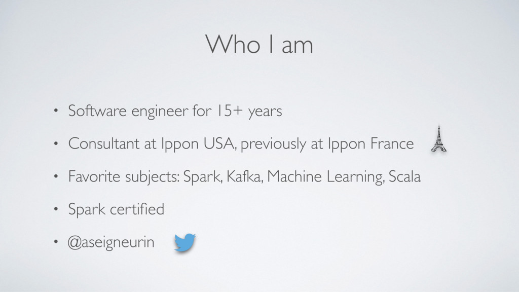 Who I am • Software engineer for 15+ years • Co...