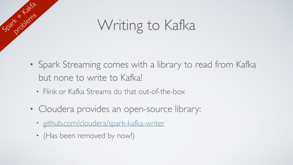 Writing to Kafka • Spark Streaming comes with a...