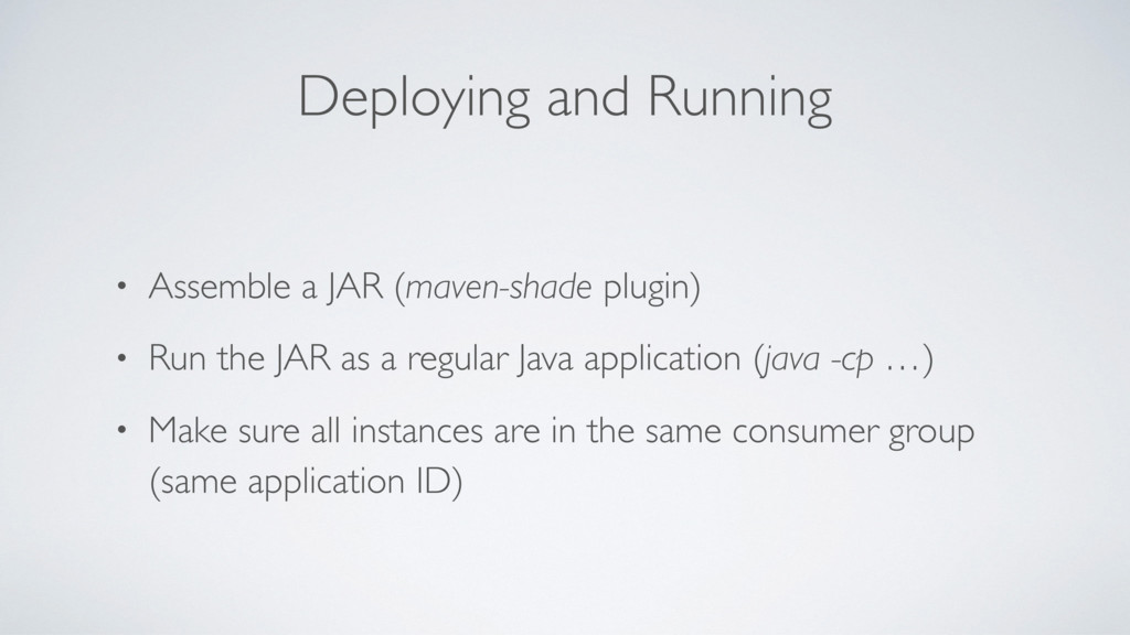 Deploying and Running • Assemble a JAR (maven-s...