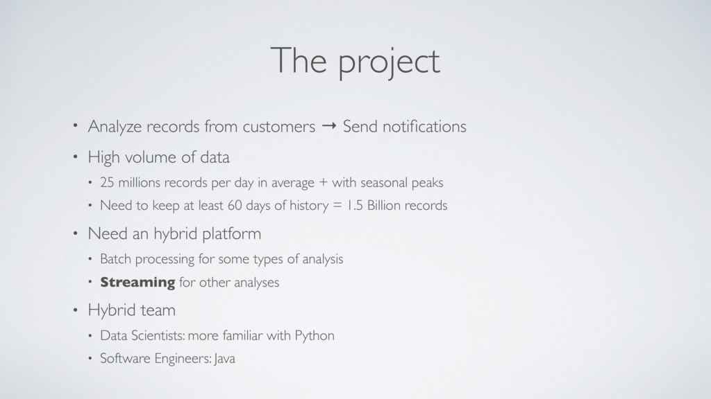 The project • Analyze records from customers → ...