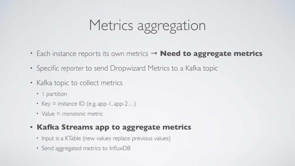 Metrics aggregation • Each instance reports its...