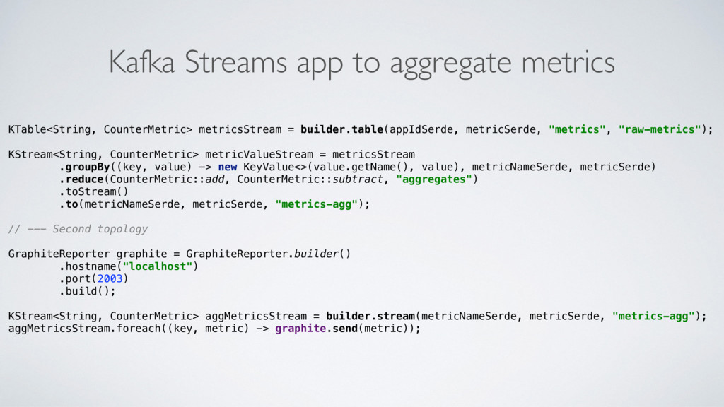 Kafka Streams app to aggregate metrics KTable<S...