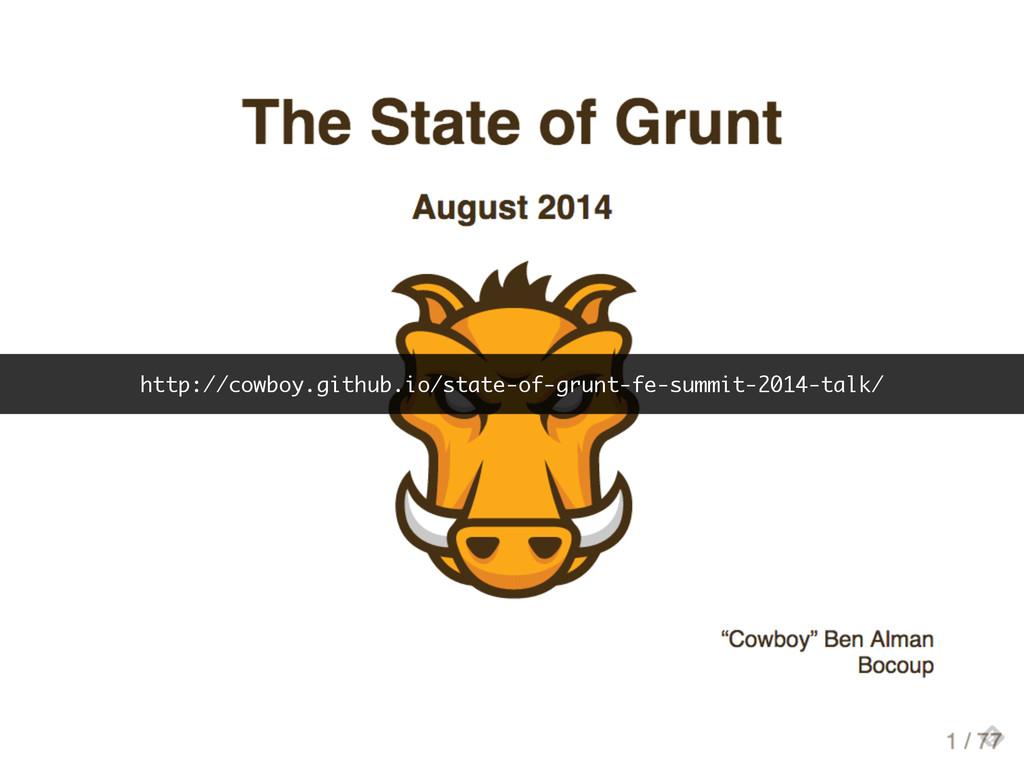 http://cowboy.github.io/state-of-grunt-fe-summi...