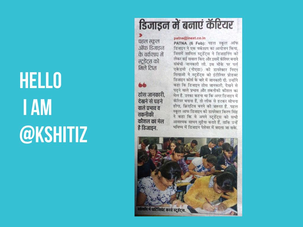 Hello I am @kshitiz