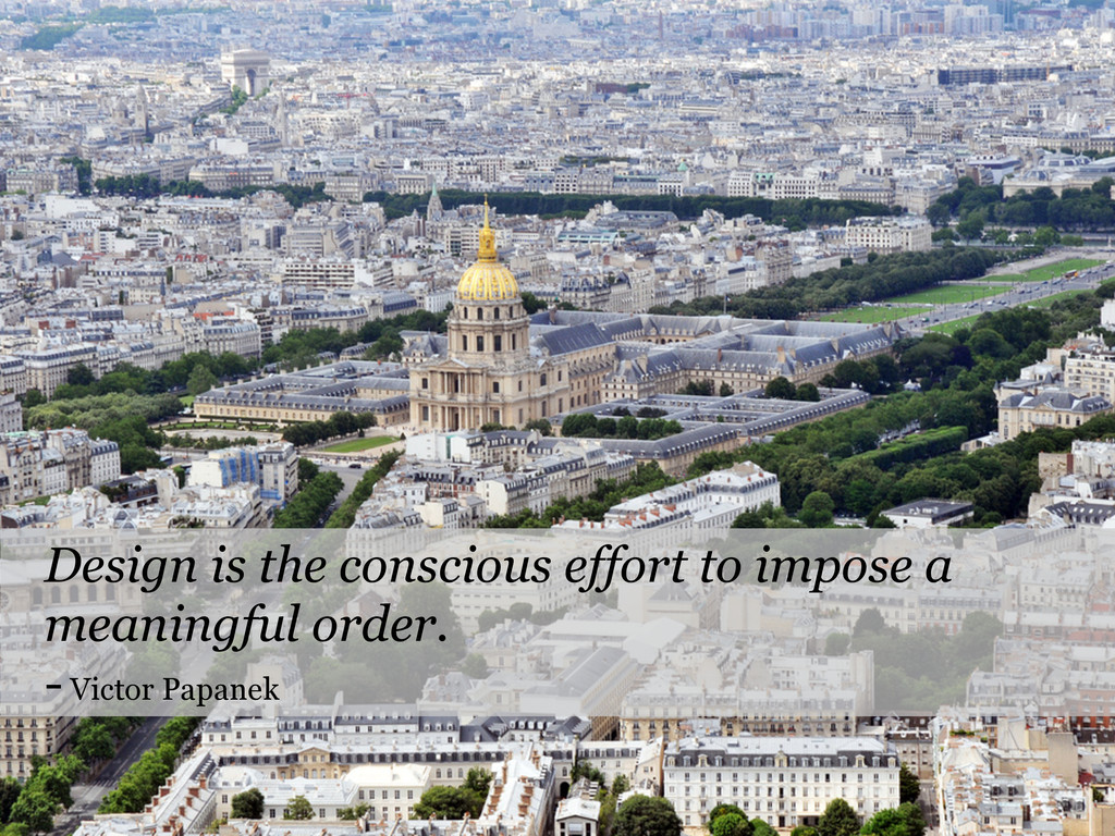 Design is the conscious effort to impose a mean...