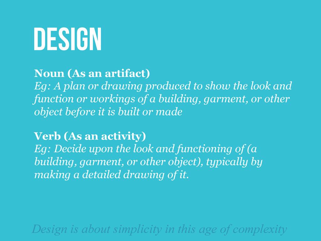 Noun (As an artifact) Eg: A plan or drawing pro...