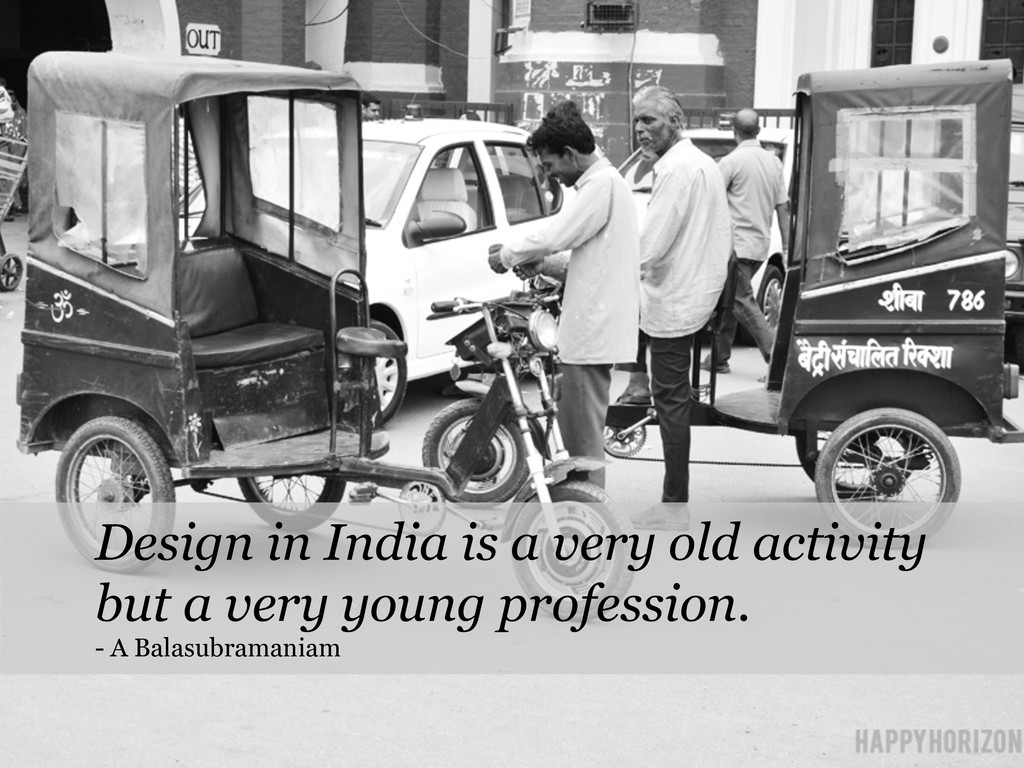 Design in India is a very old activity but a ve...