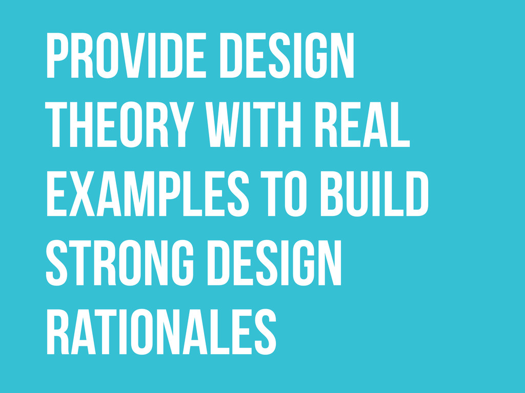 PROVIDE DESIGN THEORY WITH real examples to bui...
