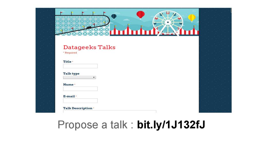 Propose a talk : bit.ly/1J132fJ