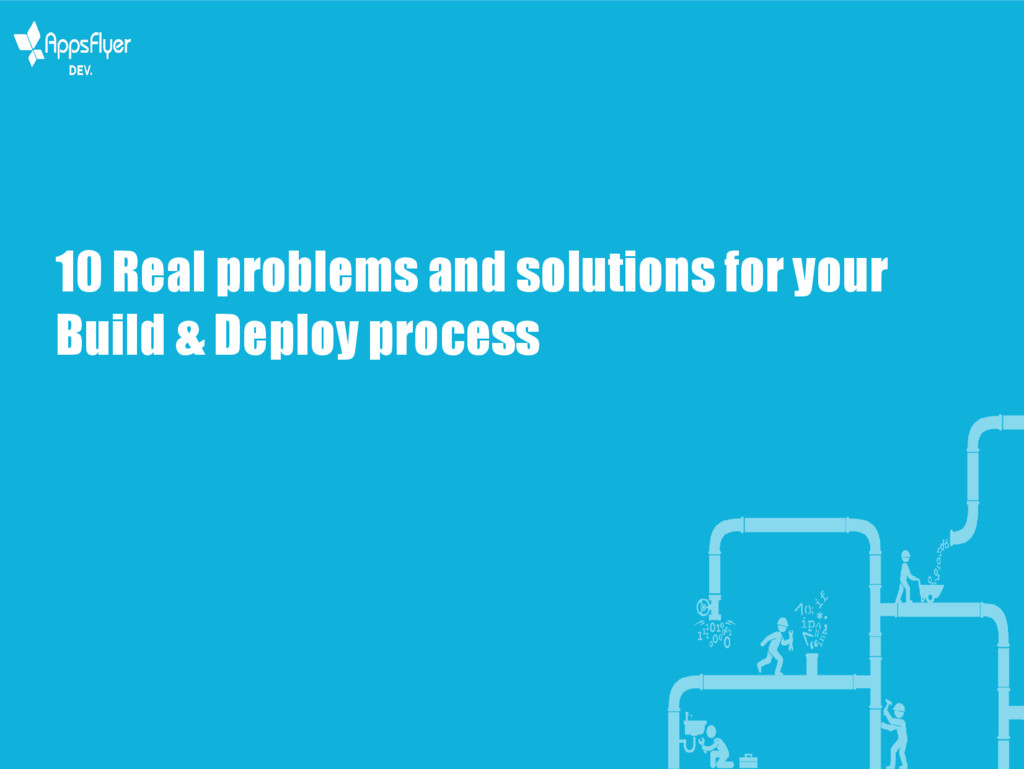 10 Real problems and solutions for your Build &...