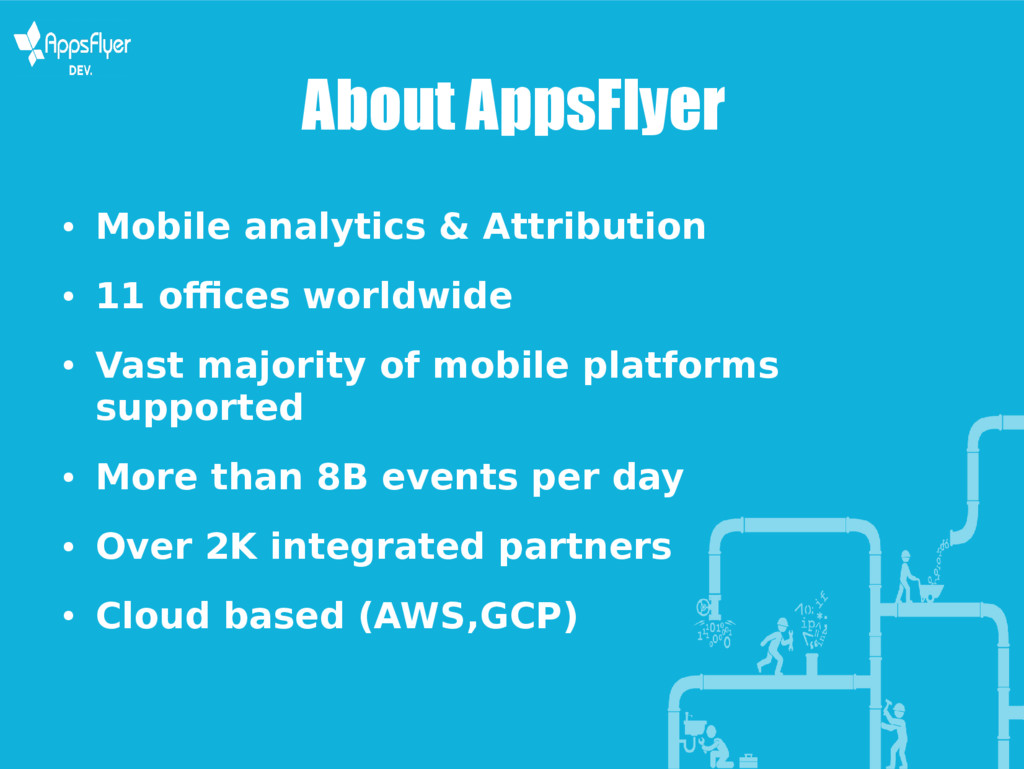 About AppsFlyer ● Mobile analytics & Attributio...