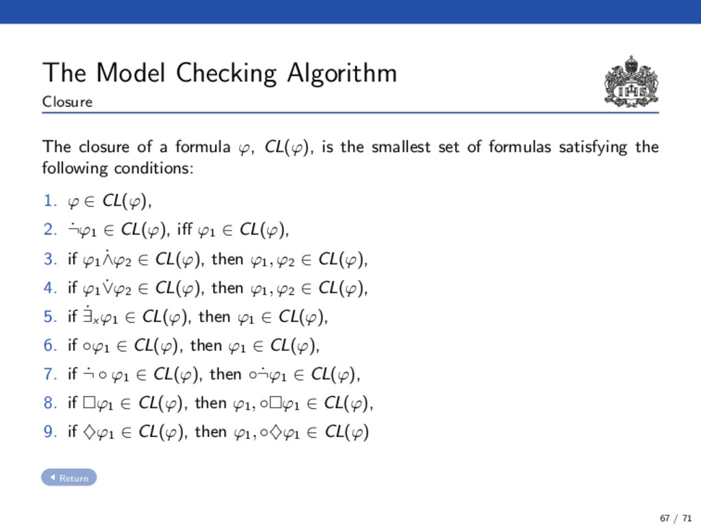 The Model Checking Algorithm Closure The closur...