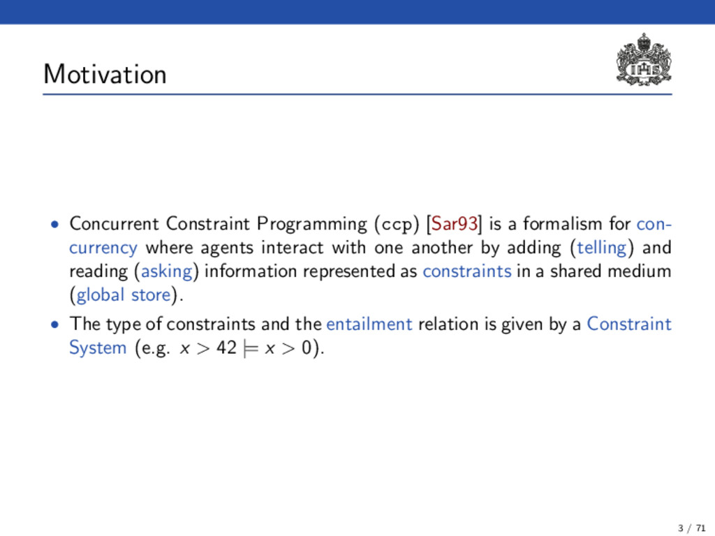 Motivation • Concurrent Constraint Programming ...
