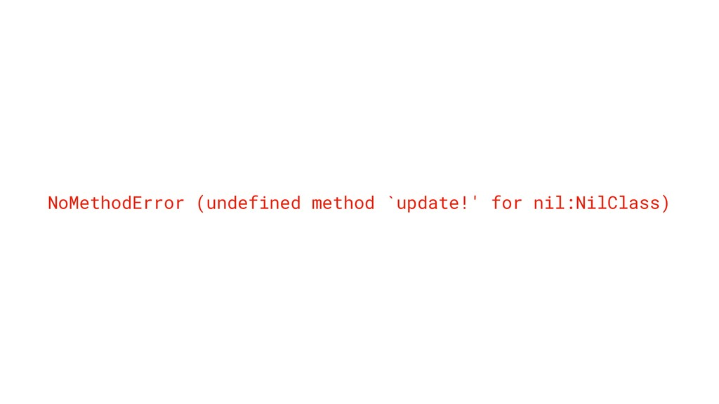 NoMethodError (undefined method `update!' for n...